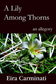 A Lily Among Thorns by Eira Carminati