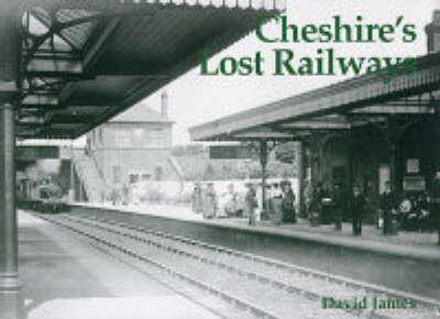Cheshire's Lost Railways by David James image