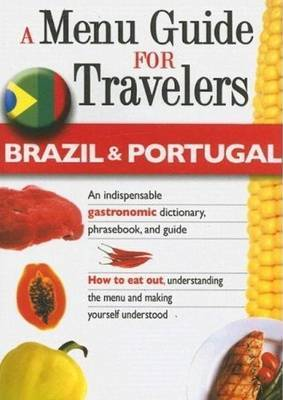 A Menu Guide for Travelers -- Brazil & Portugal by Claudia Fernandes image