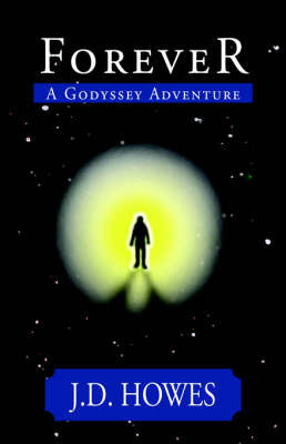 Forever: A Godyssey Adventure by J D Howes