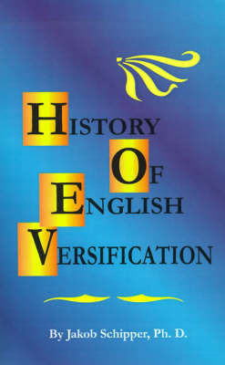 A History of English Versification by Jakob Schipper