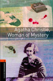 Oxford Bookworms Library: Level 2:: Agatha Christie, Woman of Mystery by John Escott image