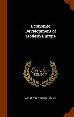 Economic Development of Modern Europe by Frederic Austin Ogg image