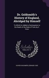 Dr. Goldsmith's History of England, Abridged by Himself by Oliver Goldsmith