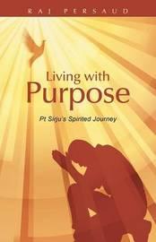 Living with Purpose by Raj Persaud image