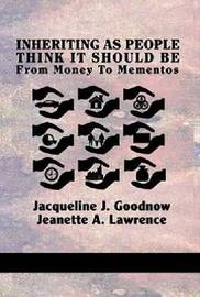 Inheriting As People Think It Should Be by Jacqueline J. Goodnow