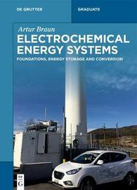 Electrochemical Energy Systems by Artur Braun