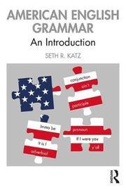 American English Grammar by Seth R. Katz