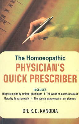 The Homeopathic Physician's Quick Prescriber by K.D. Kanodia image