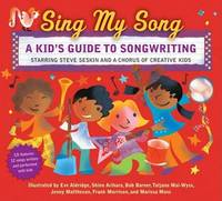 Sing My Song: A Kid's Guide to Songwriting by Steven Seskin image