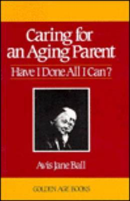 Caring For An Aging Parent by Avis Jane Ball image