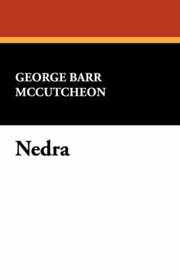 Nedra by George , Barr McCutcheon