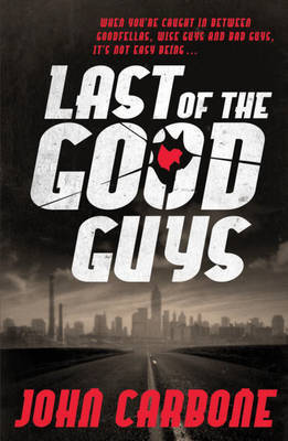 Last of the Good Guys by John Carbone