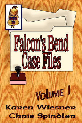 Falcons Bend Case Files Vol 1 by Karen Wiesner