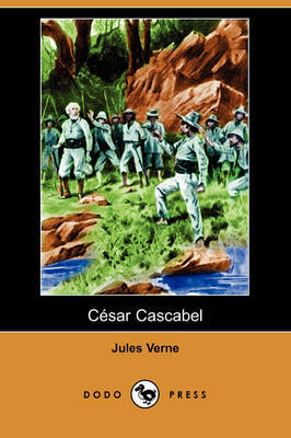Cesar Cascabel (Dodo Press) by Jules Verne image