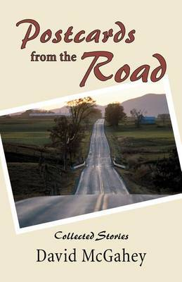 Postcards from the Road: Collected Stories by David McGahey image