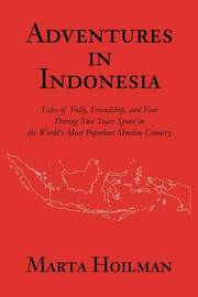 Adventures in Indonesia by Marta Hoilman image