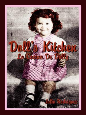 Doll's Kitchen: La Cocina de Dolly by Julio Rodriguez