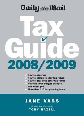 """Daily Mail"" Tax Guide: 2008/09 by Jane Vass"