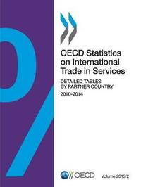 OECD Statistics on International Trade in Services, Volume 2015 Issue 2 by Oecd