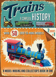 Trains: A Complete History by Simon Heptinstall