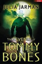 The Revenge of Tommy Bones by Julia Jarman