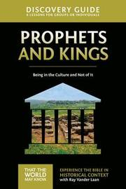 Prophets and Kings Discovery Guide by Ray Vander Laan