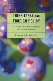 Think Tanks and Foreign Policy by Howard J Wiarda