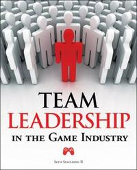 Team Leadership in the Game Industry by Seth Spaulding image
