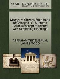 Mitchell V. Citizens State Bank of Chicago U.S. Supreme Court Transcript of Record with Supporting Pleadings by Abraham Teitelbaum