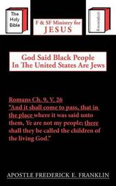 God Said Black People In The United States Are Jews by Apostle Frederick E. Franklin