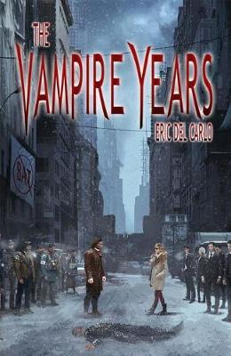 The Vampire Years by Eric del Carlo image