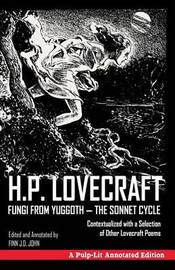 Fungi from Yuggoth, the Sonnet Cycle by H.P. Lovecraft
