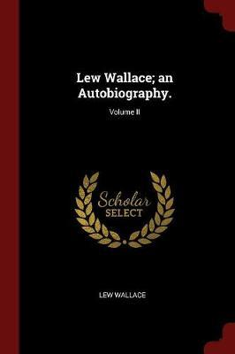 Lew Wallace; An Autobiography.; Volume II by Lew Wallace image