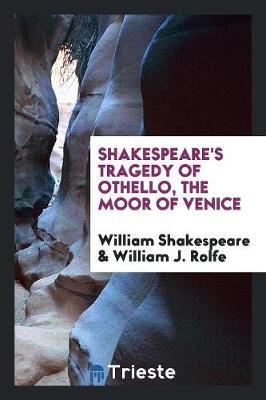 othello the moor of venice by Othello, the moor of venice a tragedy by mr william shakespear by william shakespeare title othello, the moor of venice william shakespeare was born in stratford-upon-avon, englandwilliam shakespeare was born in stratford-upon-avon, england, in 1564 | ebay.