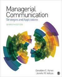 Managerial Communication by Geraldine E. Hynes