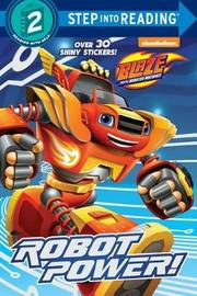 Robot Power! (Blaze and the Monster Machines) by Celeste Sisler