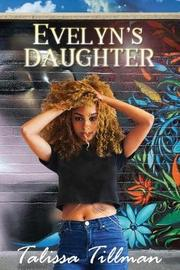 Evelyn's Daughter by Talissa Tillman