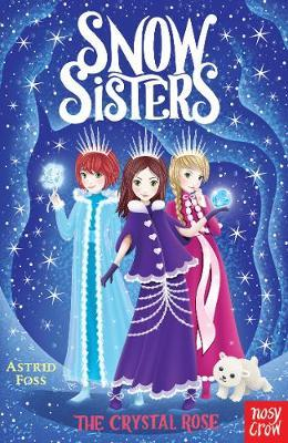 Snow Sisters: The Crystal Rose by Astrid Foss image