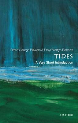 Tides: A Very Short Introduction by David George Bowers image