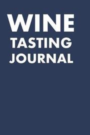 Wine Tasting Journal by David Duffy