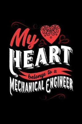 My Heart Belongs to a Mechanical Engineer by Dennex Publishing image