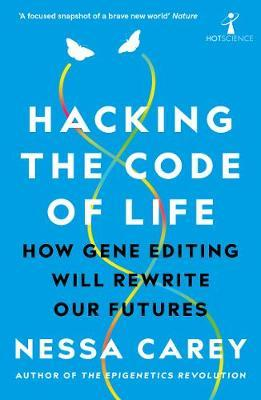 Hacking the Code of Life by Nessa Carey