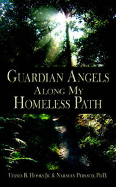 Guardian Angels Along My Homeless Path by Ulyses B. Hooks Jr. image