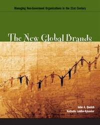 The New Global Brands: Managing Non-government Organizations in the 21st Century by John A Quelch image