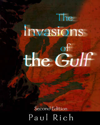 The Invasions of the Gulf: Radicalism, Ritualism and the Shaikhs by Paul Rich image