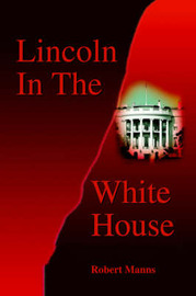 Lincoln in the White House by Robert Manns image