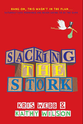 Sacking the Stork by Kris Webb image