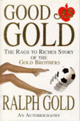 Good as Gold by Ralph Gold