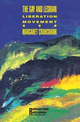 The Gay and Lesbian Liberation Movement by Margaret Cruikshank